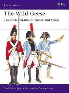 The Wild Geese: The Irish Brigades of France and Spain